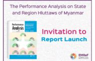"Invitation to the launch of the report: ""Performance Analysis of State and Region Hluttaws in Myanmar"""